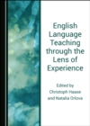 None English Language Teaching through the Lens of Experience - eBook