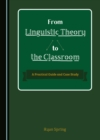 None From Linguistic Theory to the Classroom : A Practical Guide and Case Study - eBook