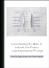 None Deconstructing the Model in 20th and 21st-Century Italian Experimental Writings - eBook