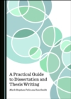 A Practical Guide to Dissertation and Thesis Writing - eBook