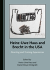 None Heinz-Uwe Haus and Brecht in the USA : Directing and Training Experiences - eBook