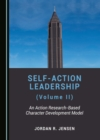 None Self-Action Leadership (Volume II) : An Action Research-Based Character Development Model - eBook
