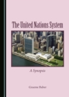 The United Nations System : A Synopsis - eBook