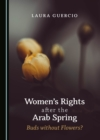 None Women's Rights after the Arab Spring : Buds without Flowers? - eBook