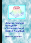 None Antenna Synthesis through the Characteristics of Desired Amplitude - eBook