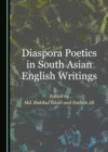 None Diaspora Poetics in South Asian English Writings - eBook