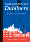 None Raymond Queneau's Dubliners : Bewildered by Excess of Love - eBook