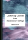 None Leadership Lessons from Shakespeare's Plays - eBook