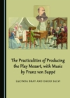 The Practicalities of Producing the Play Mozart, with Music by Franz von Suppe - eBook