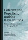 None Polarization, Populism, and the New Politics : Media and Communication in a Changing World - eBook
