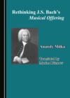 None Rethinking J.S. Bach's Musical Offering - eBook