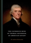 The Cavernous Mind of Thomas Jefferson, an American Savant - eBook