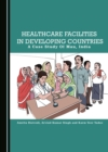 None Healthcare Facilities in Developing Countries : A Case Study of Mau, India - eBook