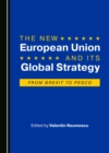 The New European Union and Its Global Strategy : From Brexit to PESCO - eBook