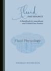 None Fluid Physiology : A Handbook for Anaesthesia and Critical Care Practice - eBook