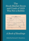 The Stock Market Boom and Crash of 1929 Was Not a Bubble : A Book of Readings - eBook