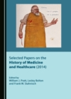 None Selected Papers on the History of Medicine and Healthcare (2014) - eBook