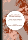 The Crisis of Democracy? Chances, Risks and Challenges in Japan (Asia) and Germany (Europe) - eBook