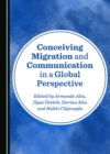 None Conceiving Migration and Communication in a Global Perspective - eBook