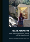 None Peace Journeys : A New Direction in Religious Tourism and Pilgrimage Research - eBook