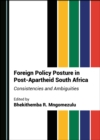 None Foreign Policy Posture in Post-Apartheid South Africa : Consistencies and Ambiguities - eBook