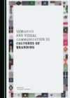 None Semiotics and Visual Communication III : Cultures of Branding - eBook