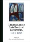 None Transatlantic Intellectual Networks, 1914-1964 - eBook