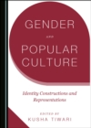 None Gender and Popular Culture : Identity Constructions and Representations - eBook