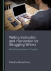 None Writing Instruction and Intervention for Struggling Writers : Multi-Tiered Systems of Support - eBook