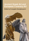 None Ancient Greek Art and European Funerary Art - eBook