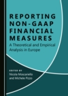 None Reporting Non-GAAP Financial Measures : A Theoretical and Empirical Analysis in Europe - eBook