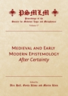 None Medieval and Early Modern Epistemology : After Certainty (Volume 17: Proceedings of the Society for Medieval Logic and Metaphysics) - eBook