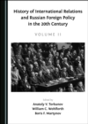 None History of International Relations and Russian Foreign Policy in the 20th Century (Volume II) - eBook