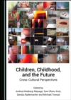 None Children, Childhood, and the Future : Cross-Cultural Perspectives - eBook