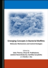 None Emerging Concepts in Bacterial Biofilms : Molecular Mechanisms and Control Strategies - eBook