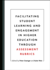 None Facilitating Student Learning and Engagement in Higher Education through Assessment Rubrics - eBook