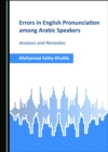 None Errors in English Pronunciation among Arabic Speakers : Analysis and Remedies - eBook
