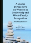 A Global Perspective on Women in Leadership and Work-Family Integration : Breaking Balance - eBook