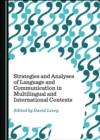 None Strategies and Analyses of Language and Communication in Multilingual and International Contexts - eBook