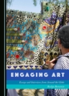 None Engaging Art : Essays and Interviews from Around the Globe - eBook