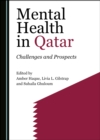 None Mental Health in Qatar : Challenges and Prospects - eBook