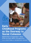 None Early Childhood Programs as the Doorway to Social Cohesion : Application of Vygotsky's Ideas from an East-West Perspective - eBook