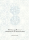 None Kaleidoscopic Grammar : Investigation into the Nature of Binarism - eBook