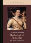 None Lavinia Fontana's Mythological Paintings : Art, Beauty, and Wisdom - eBook