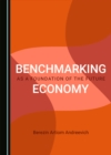 None Benchmarking as a Foundation of the Future Economy - eBook