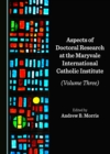 None Aspects of Doctoral Research at the Maryvale International Catholic Institute (Volume Three) - eBook