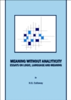 None Meaning without Analyticity : Essays on Logic, Language and Meaning - eBook