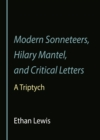 None Modern Sonneteers, Hilary Mantel, and Critical Letters : A Triptych - eBook