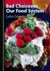 None Bad Choices in Our Food System - eBook