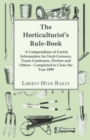 The Horticulturist's Rule-Book - A Compendium of Useful Information for Fruit-Growers, Truck-Gardeners, Florists and Others - Completed to Close the Year 1889 - eBook